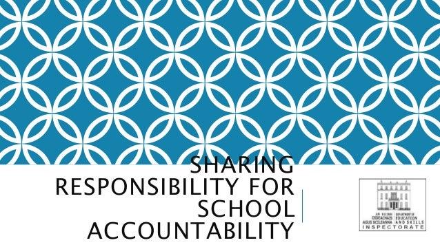 SHARING RESPONSIBILITY FOR SCHOOL ACCOUNTABILITY