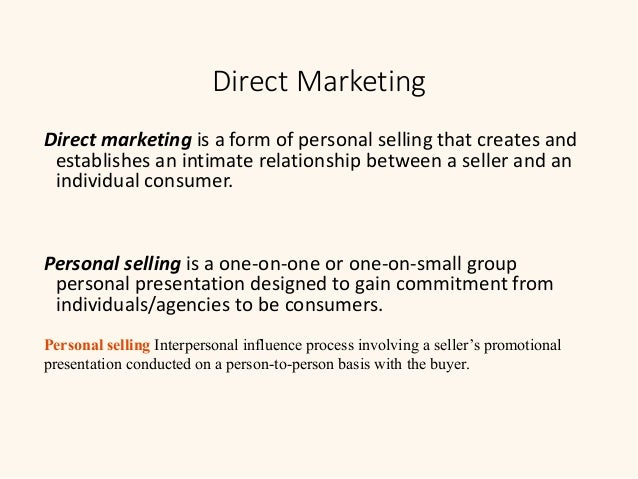 difference between personal selling and direct marketing Direct Marketing