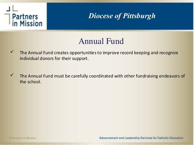 Annual Fund  The Annual Fund creates opportunities to improve record keeping and recognize individual donors for their su...