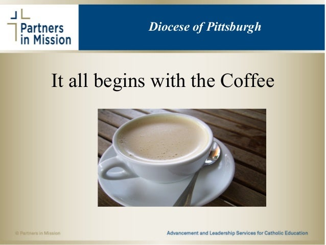 It all begins with the Coffee aaa Diocese of Pittsburgh