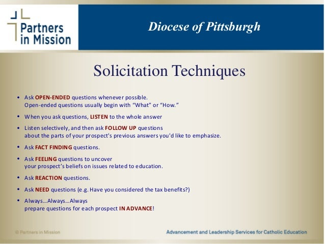 """Solicitation Techniques • Ask OPEN-ENDED questions whenever possible. Open-ended questions usually begin with """"What"""" or """"H..."""