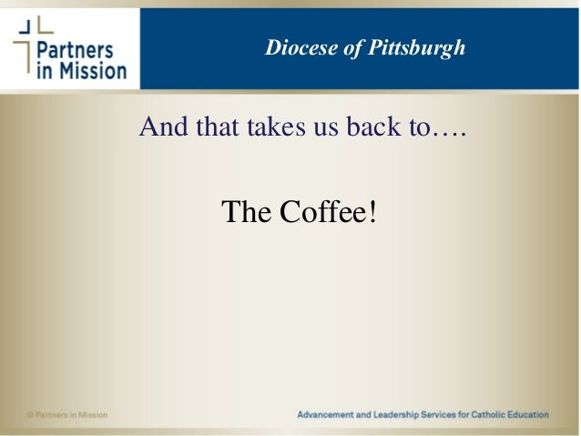 And that takes us back to…. The Coffee! Diocese of Pittsburgh