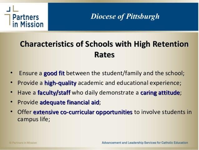 Characteristics of Schools with High RetentionCharacteristics of Schools with High Retention RatesRates • Ensure a good fi...