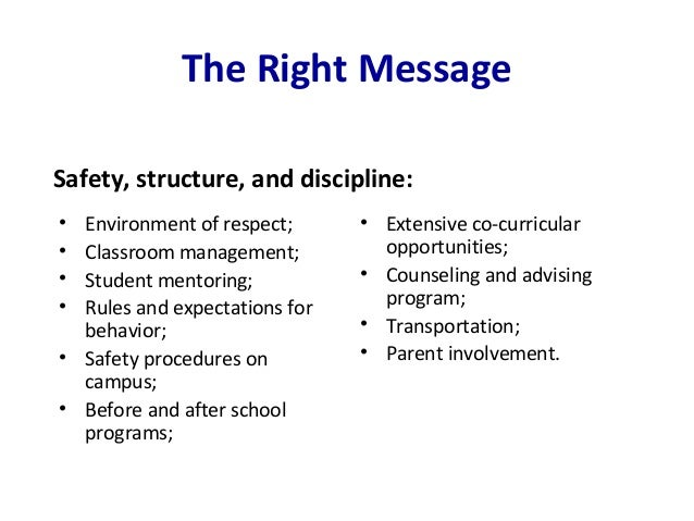 The Right Message • Environment of respect; • Classroom management; • Student mentoring; • Rules and expectations for beha...