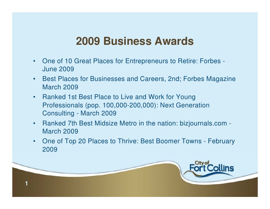 2009 Business Awards     •   One of 10 Great Places for Entrepreneurs to Retire: Forbes -         June 2009     •   Best P...
