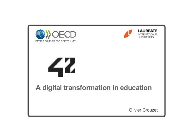 A digital transformation in education Olivier Crouzet