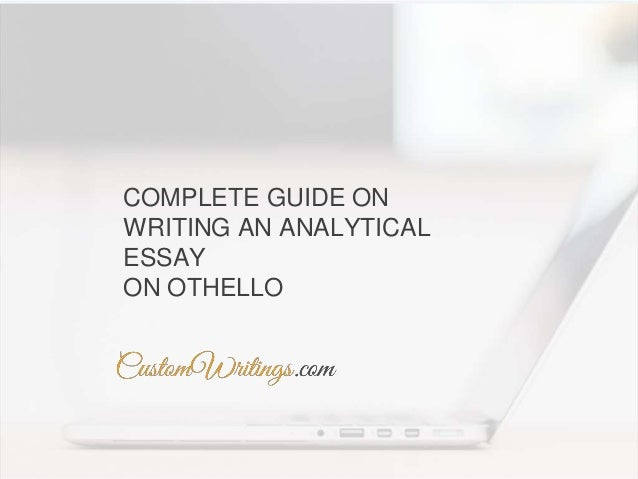 Complete Guide On Writing An Analytical Essay On Othello Completeguideonwritingananalyticalessayonothello Jpgcb Professional College Writing Services also Thesis Statement Persuasive Essay  Do My Hw
