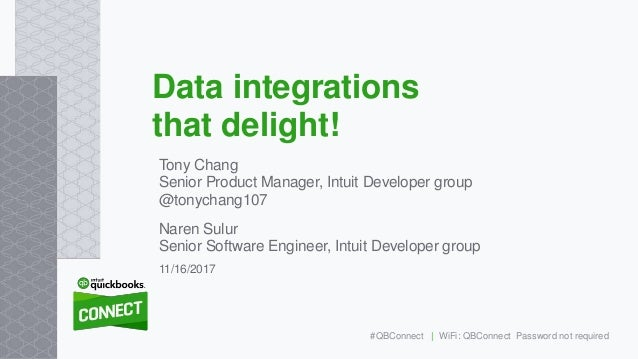 Tony Chang Senior Product Manager, Intuit Developer group @tonychang107 Naren Sulur Senior Software Engineer, Intuit Devel...