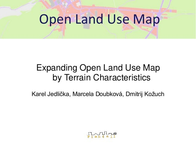 Expanding Open Land Use Map by Terrain Characteristics Karel Jedlička, Marcela Doubková, Dmitrij Kožuch Open Land Use Map