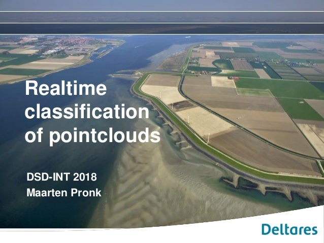 Realtime classification of pointclouds DSD-INT 2018 Maarten Pronk