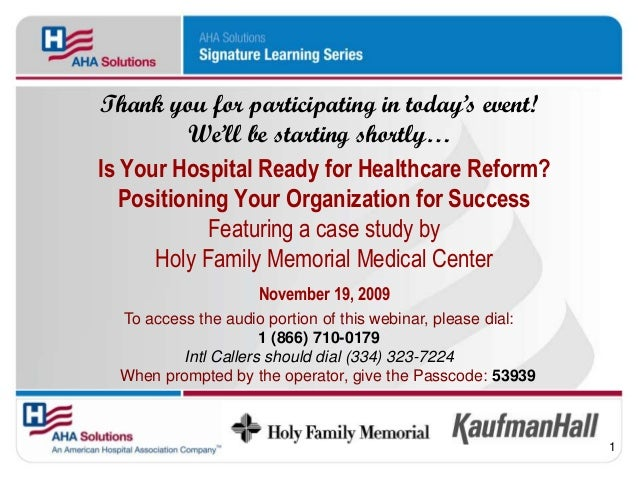 Thank you for participating in today's event!          We'll be starting shortly…Is Your Hospital Ready for Healthcare Ref...