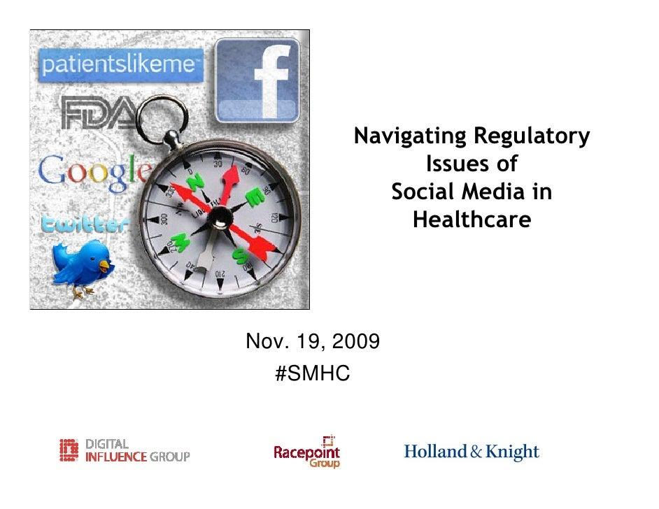 Navigating Regulatory                 Issues of              Social Media in                Healthcare     Nov. 19, 2009  ...