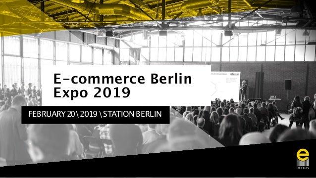 E-commerce Berlin Expo 2019 FEBRUARY202019STATIONBERLIN