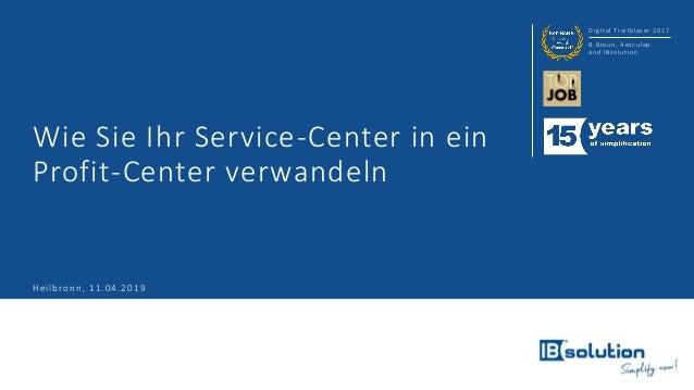 Digital Trailblazer 2017 B.Braun, Aesculap and IBsolution Wie Sie Ihr Service-Center in ein Profit-Center verwandeln Heilb...
