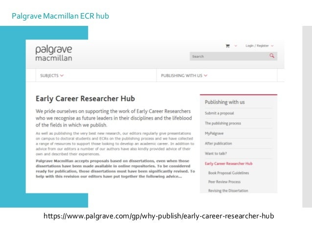 Palgrave Macmillan ECR hub https://www.palgrave.com/gp/why-publish/early-career-researcher-hub