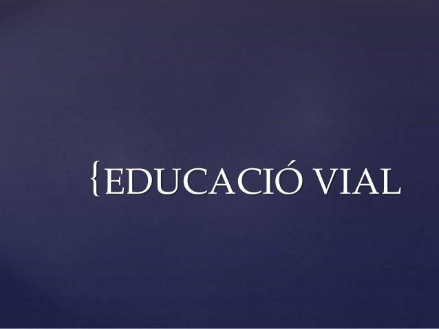 {EDUCACI� VIAL