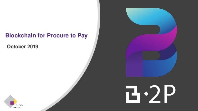 Blockchain for Procure to Pay October 2019