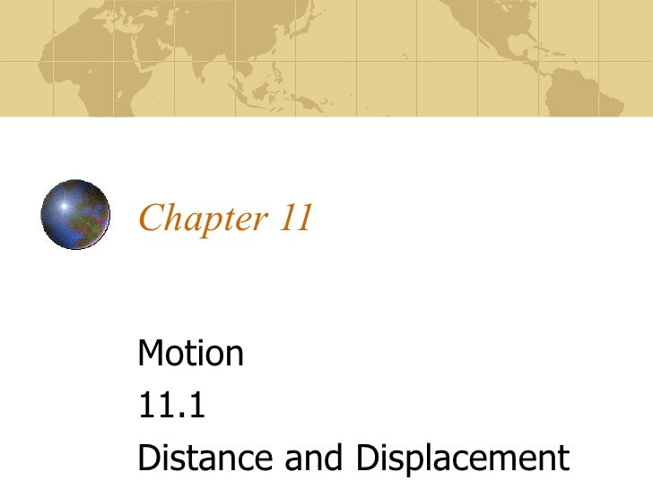 Chapter 11 Motion 11.1  Distance and Displacement