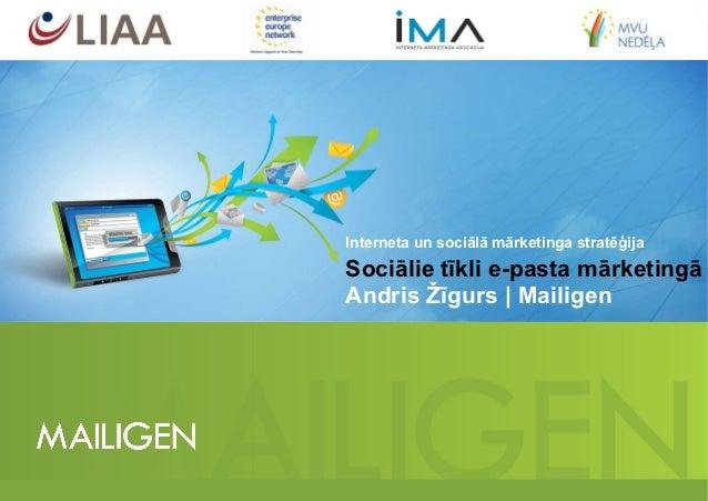 Interneta un sociālā mārketinga stratēģijaSociālie tīkli e-pasta mārketingāAndris Žīgurs | Mailigen
