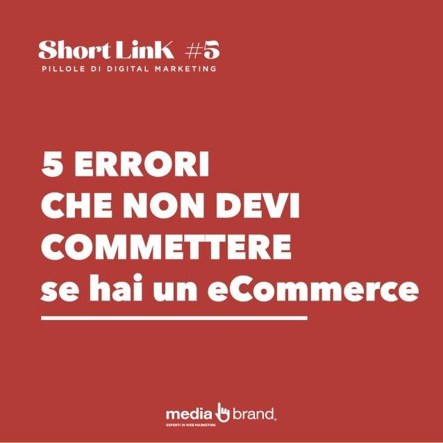5 errori da non commettere se hai un eCommerce - ShortLink #5