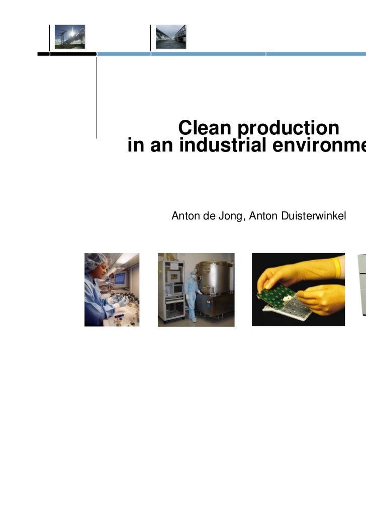 Clean productionin an industrial environment    Anton de Jong, Anton Duisterwinkel
