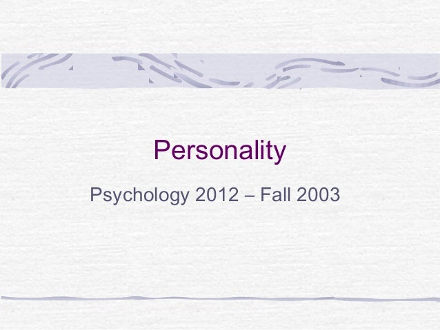 Personality Psychology 2012 – Fall 2003
