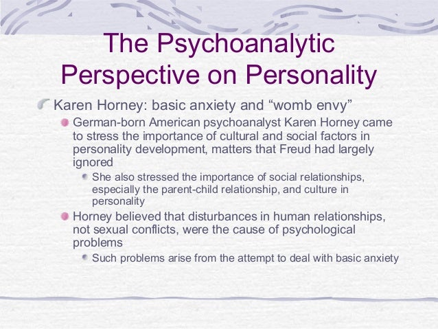 karen horney personality development Founded the karen horney psychoanalytic institute in 1941 and the karen   they compensate for low self0esteem by developing a narcissistic personality.