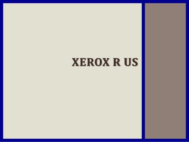 XEROX R US