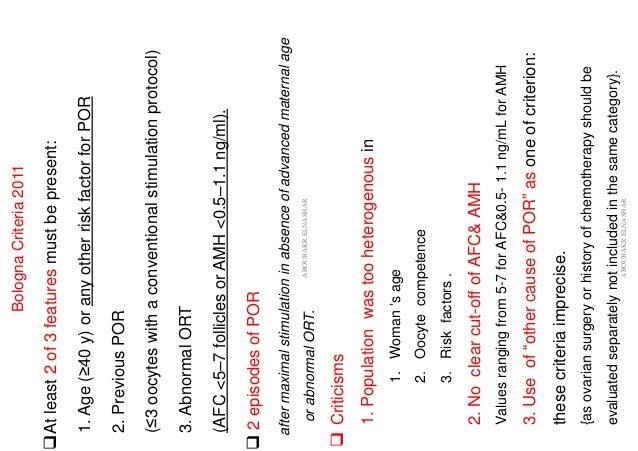 BolognaCriteria2011 ❑Atleast2of3featuresmustbepresent: 1.Age(≥40y)oranyotherriskfactorforPOR 2.PreviousPOR (≤3oocyteswitha...