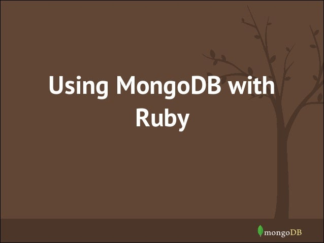Webinar Getting Started With Ruby And Mongodb