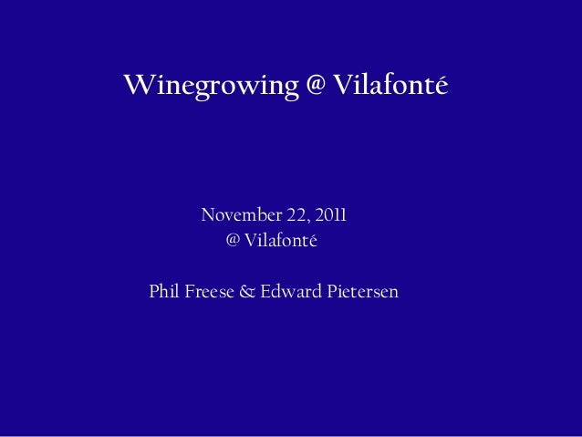 Winegrowing @ Vilafonté November 22, 2011 @ Vilafonté Phil Freese & Edward Pietersen