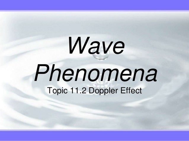WavePhenomena Topic 11.2 Doppler Effect