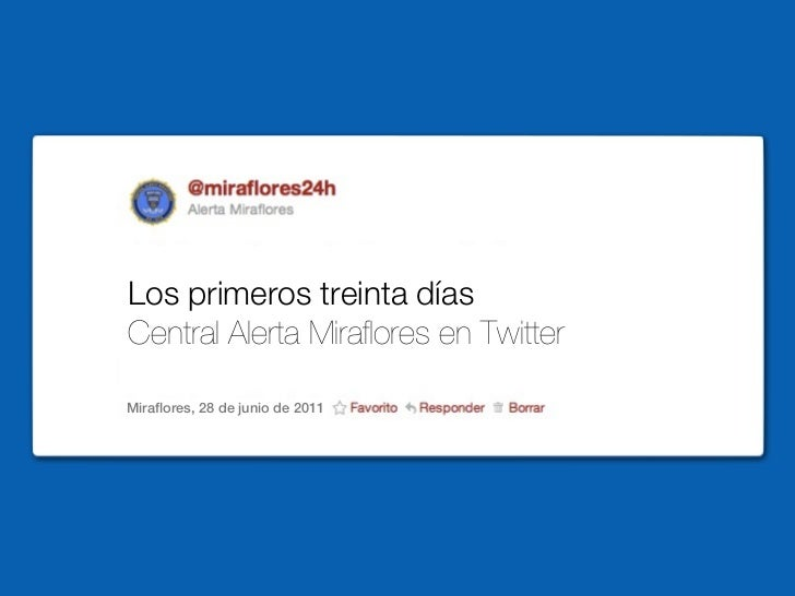 Los primeros treinta díasCentral Alerta Mira ores en TwitterMira ores, 28 de junio de 2011