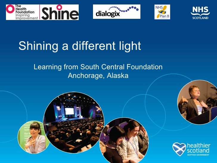 Shining a different light Learning from South Central Foundation Anchorage, Alaska