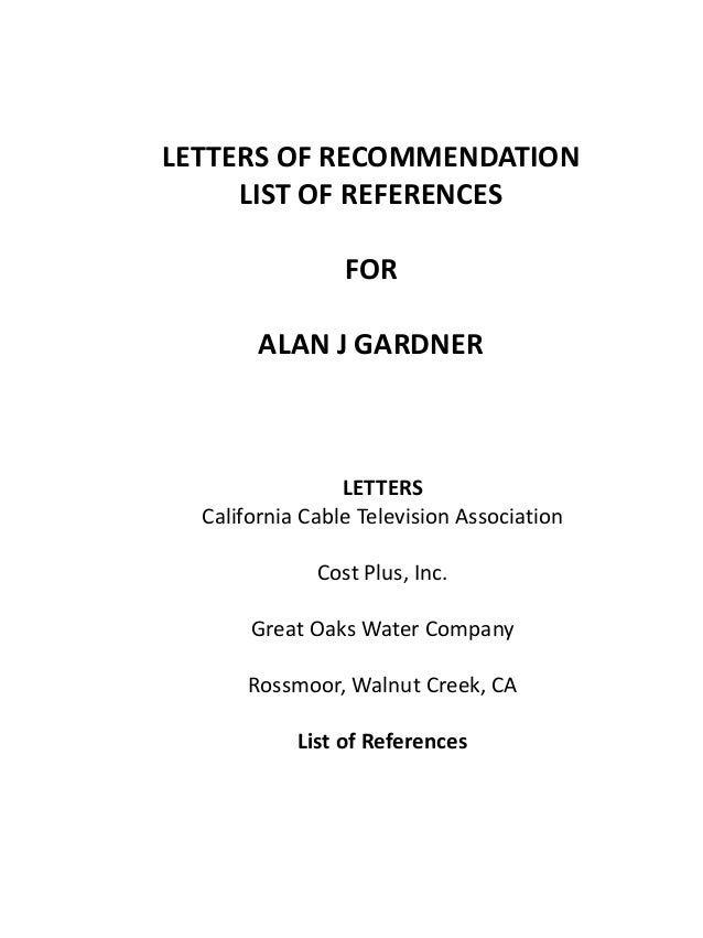 LETTERS OF RECOMMENDATION  LIST OF REFERENCES  FOR  ALAN J GARDNER  LETTERS  California Cable Television Association  Cost...