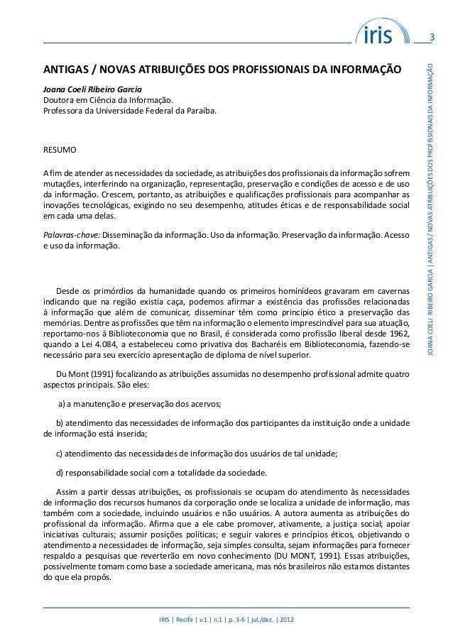 3 IRIS | Recife | v.1 | n.1 | p. 3-6 | jul./dez. | 2012 JOANACOELIRIBEIROGARCIA|ANTIGAS/NOVASATRIBUIÇÕESDOSPROFISSIONAISDA...