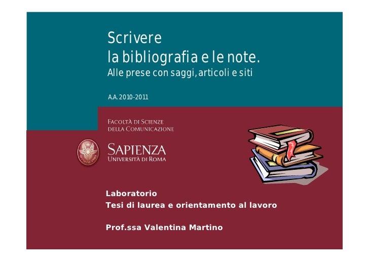 Scriverela bibliografia e le note.Alle prese con saggi, articoli e sitiA.A. 2010-2011LaboratorioTesi di laurea e orientame...