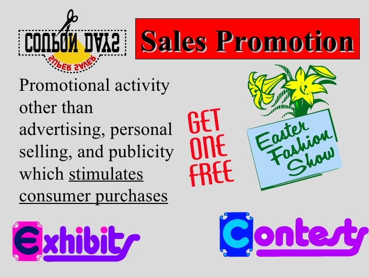 Promotional activity other than advertising, personal selling, and publicity which  stimulates consumer purchases Sales Pr...
