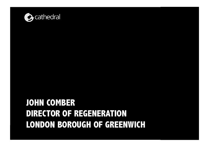 Page 1  JOHN COMBER  DIRECTOR OF REGENERATION  LONDON BOROUGH OF GREENWICHCorporate Programme Office
