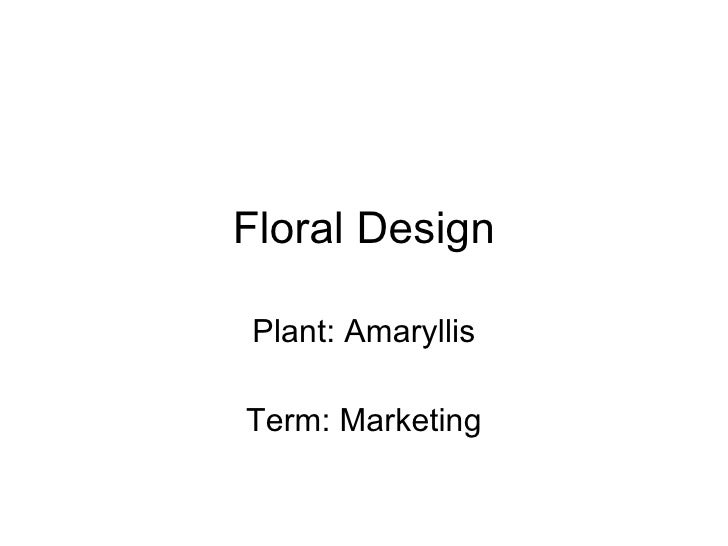 Floral Design Plant: Amaryllis Term: Marketing