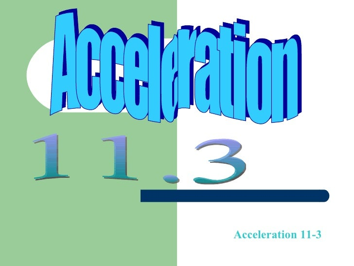 Acceleration  11.3 Acceleration 11-3