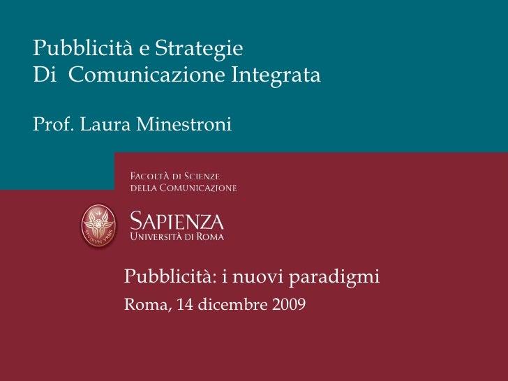 Pubblicità e StrategieDi Comunicazione IntegrataProf. Laura Minestroni          Pubblicità: i nuovi paradigmi          Rom...