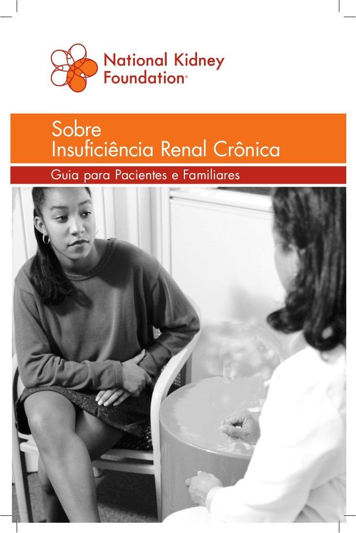 SobreInsuficiência Renal CrônicaGuia para Pacientes e Familiares