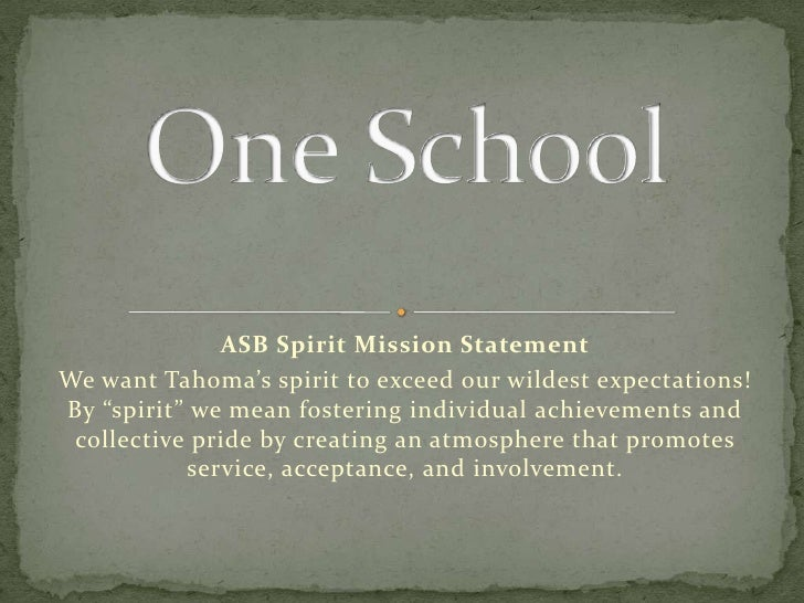 """ASB Spirit Mission Statement<br />We want Tahoma's spirit to exceed our wildest expectations!  By """"spirit"""" we mean fosteri..."""
