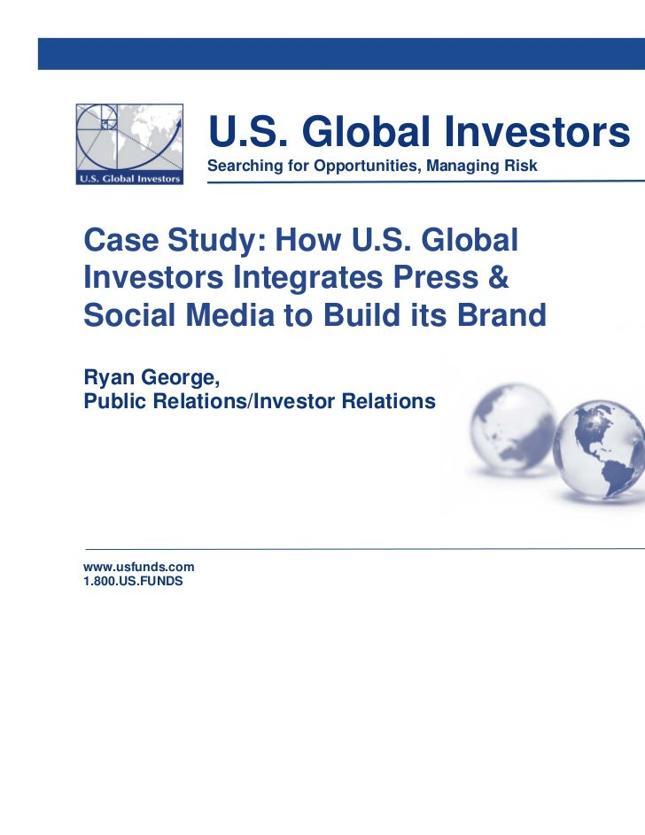 U.S. Global Investors                  Searching for Opportunities, Managing RiskCase Study: How U.S. GlobalInvestors Inte...