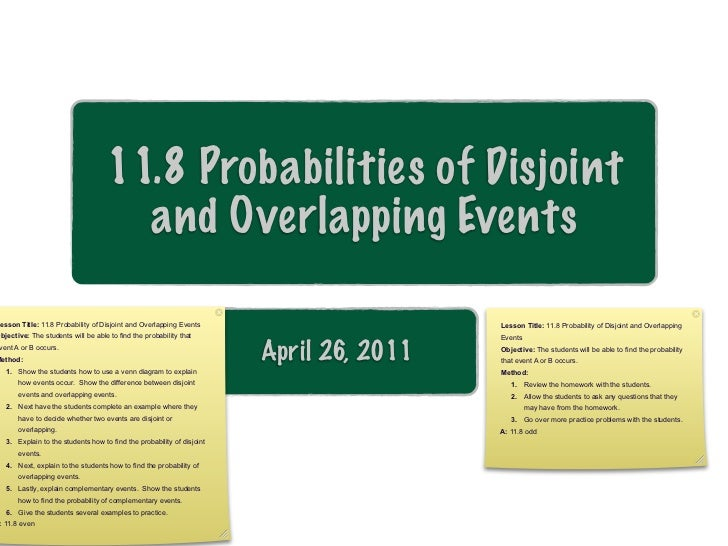 11.8 Probabilities of Disjoint                                      and Overlapping Events esson Title: 11.8 Probability o...