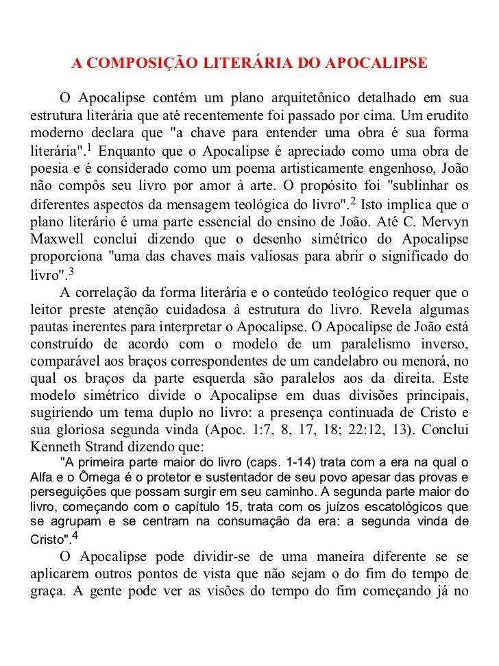 A COMPOSIÇÃO LITERÁRIA DO APOCALIPSE      O Apocalipse contém um plano arquitetônico detalhado em suaestrutura literária q...