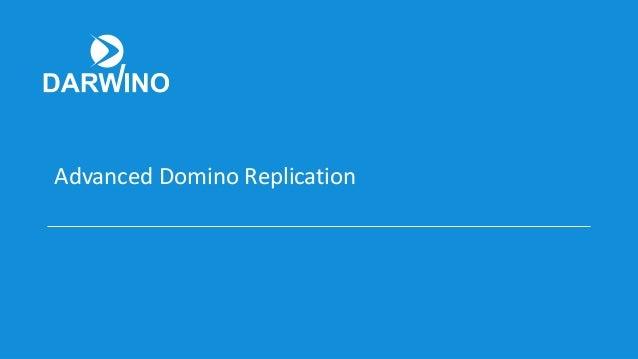 Advanced Domino Replication