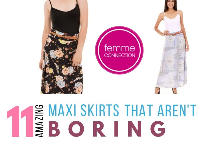 11 MAXI SKIRTS B O R I N G AMAZING THAT AREN'T