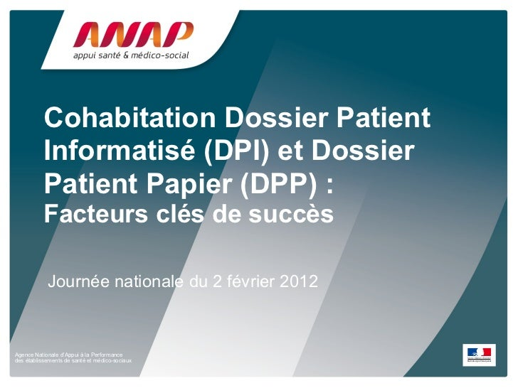 Cohabitation Dossier Patient          Informatisé (DPI) et Dossier          Patient Papier (DPP) :          Facteurs clés ...
